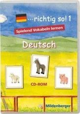 ...richtig so! 1. Deutsch. CD-ROM für Windows ab 98SE