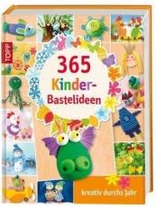365 Kinder-Bastelideen, Kreativ durchs Jahr