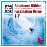 Abenteuer Höhlen/ Faszination Berge