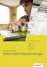 Aufbauwissen Informationstechnologie. Schülerband. 9./10. Schuljahr