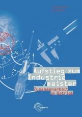 Aufstieg zum Industriemeister. Zusammenarbeit im Betrieb