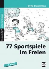 77 Sportspiele im Freien. 1. bis 4. Klasse