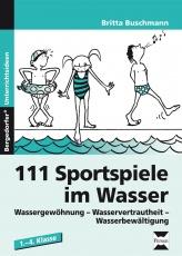 111 Sportspiele im Wasser. 1. - 4. Klasse