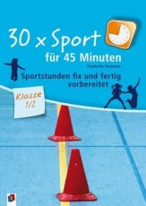 30 x Sport für 45 Minuten - Klasse 1/2