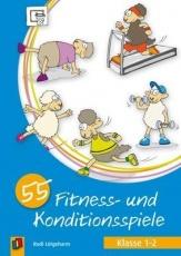 55 Fitness- und Konditionsspiele - Klasse 1/2