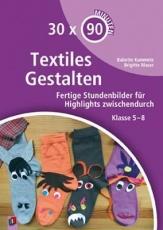 30 x 90 Minuten - Textiles Gestalten