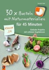 30x Basteln mit Naturmaterialien für 45 Min