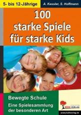 100 starke Spiele für starke Kids Eine Spielesammlung der besonderen Art