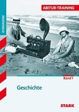 Abitur-Training Geschichte. Geschichte 1