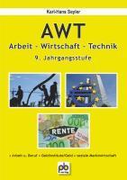AWT - Arbeit-Wirtschaft-Technik 9. Jahrgangsstufe