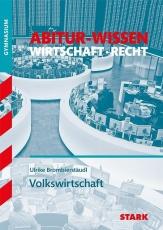 Abitur-Wissen Wirtschaft Recht. Volkswirtschaft