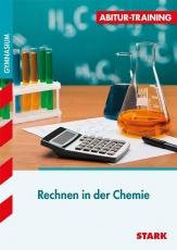 Abitur-Training Chemie. Rechnen in der Chemie