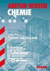 Abitur-Wissen Chemie. Protonen und Elektronen