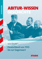 Abitur-Wissen Geschichte. Deutschland von 1945 bis zur Gegenwart