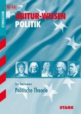 Abitur-Wissen Politik. Politische Theorie