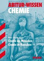 Abitur-Wissen Chemie. Chemie am Menschen - Chemie im Menschen