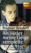 Als Hitler meine Geige verspielte