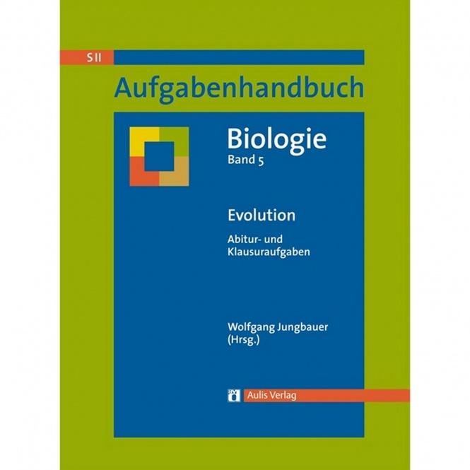 Abitur- und Klausuraufgaben Biologie. Band 5
